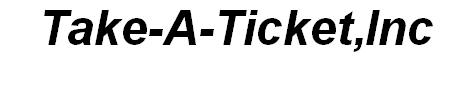 Take-A-Ticket,Inc